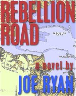 Rebellion Road by Joe Ryan