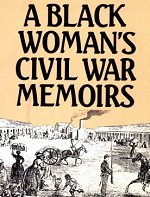 A Black Woman's Civil War Memoirs